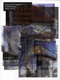 Jean-Paul Viguier - Architecture, 2002-2010