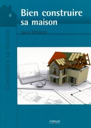 Henri Renaud- Bien construire sa maison