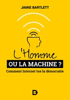 L'homme ou la machine ? comment internet tue la démocratie