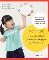 Pitamic, Maja ; Shehan Campbell, Patricia - Activités musicales d'après la pédagogie montessori