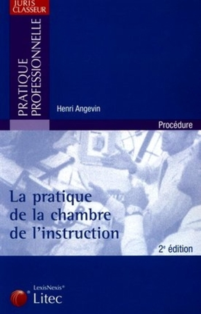 La pratique de la chambre de l'instruction