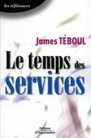 J.Teboul - Le temps des services une nouvelle approche de management