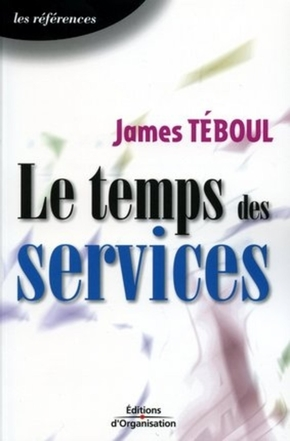 J.Teboul- Le temps des services une nouvelle approche de management