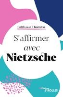 B.Thomass - S'affirmer avec Nietzsche