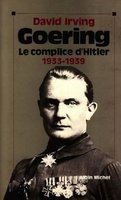 Goering - tome 1 - 1933-1939, le complice d'hitler