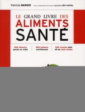 Patricia Bargis- Le grand livre des aliments santé