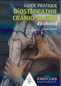 Guide pratique d osteopathie cranio-sacre du cheval