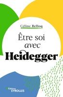 C.Belloq - Être soi avec Heidegger