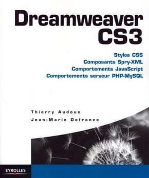 Thierry Audoux, Jean-Marie Defrance- Dreamweaver cs3.styles css.composants spry-xml.comportementsjavascripts.comporte