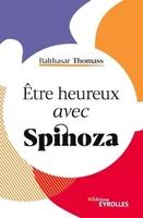 B.Thomass - Être heureux avec Spinoza