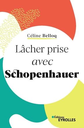 C.Belloq- Lâcher prise avec Schopenhauer