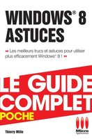 Windows 8 - Astuces - Le guide complet - Poche
