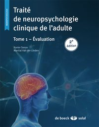Traité de neuropsychologie clinique de l'adulte - Tome 1