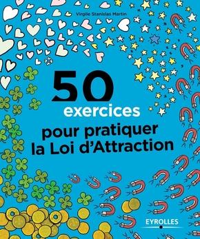 Martin, Virgile Stanislas- 50 exercices pour pratiquer la loi d'attraction