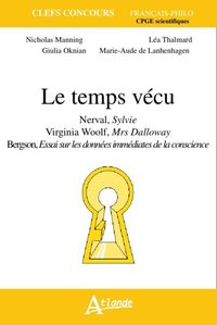 Le temps vécu - nerval, virginia woolf, mrs dalloway, bergson, essai sur les