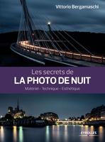 Bergamaschi , Vittorio - Les secrets de la photo de nuit