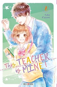 This teacher is mine! - Tome 8