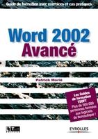 Patrick Morié - Word 2002 avance. guide de formation avec exercices et cas pratiques