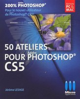 50 ateliers pour Adobe Photoshop CS5
