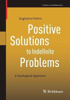 Positive solutions to indefinite problems: a topological approach