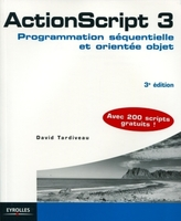 Actionscript 3. programmation sequentielle et orientee objetavec 200 scripts gra