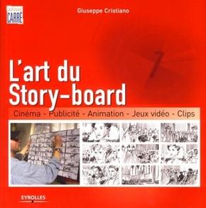 G.Cristiano- L'art du story-board cinéma, publicité, animation, jeux vidéos, clips