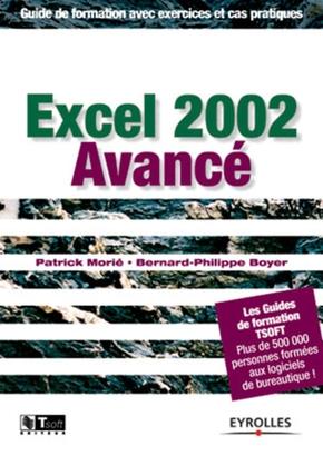 Patrick Morié, Bernard-Philippe Boyer- Excel 2002 avance. guide de formation avec exercices et cas pratiques