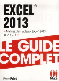 Excel 2013 - Le guide complet