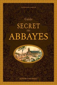 Guide secret des abbayes