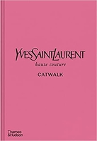 Yves saint laurent catwalk: the complete haute couture collections 1962-2002 /anglais