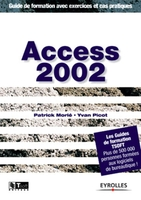 Patrick Morié, Yvan Picot - Access 2002. guide de formation avec exercices et cas pratiques
