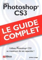 Photoshop CS3 - Le guide complet