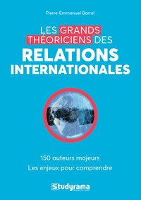 Les grands théoriciens des relations internationales