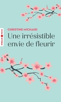 C.Michaud - Une irrésistible envie de fleurir