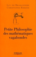L.de Brabandere, C.Ribesse - Petite philosophie des mathématiques vagabondes