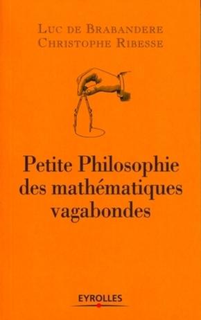 L.de Brabandere, C.Ribesse- Petite philosophie des mathématiques vagabondes