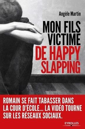 A.Martin- Mon fils, victime de happy slapping