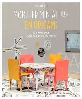 Mark Bolitho- Mobilier miniature en origami