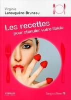 Virginie Lanouguère-Bruneau - Les recettes pour stimuler votre libido