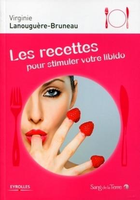 Virginie Lanouguère-Bruneau- Les recettes pour stimuler votre libido