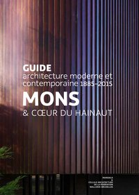 Guide d'architecture moderne et contemporaine - mons
