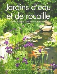 Jardin d\'eau et de rocailles - P. Robinson, P. Anderson - Librairie Eyrolles