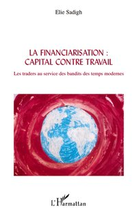 La financiarisation : capital contre travail