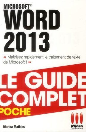 Word 2013 - Le guide complet - Poche