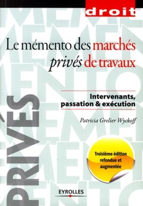 P.Grelier Wyckoff- Le mémento des marchés privés de travaux