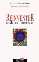 Helene Trocme-Fabre - Réinventer le metier d'apprendre