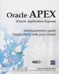 Oracle APEX - Développement rapide d'applications web pour Oracle
