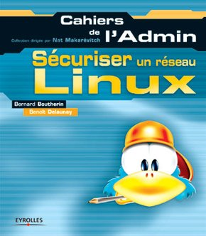 Bernard Boutherin, Benoît Delaunay- Sécuriser un réseau Linux