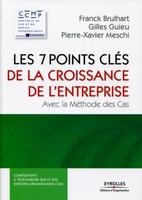 Franck BRULHART, Gilles Guieu, Pierre-Xavier Meschi - Les 7 points clés de la croissance de l'entreprise