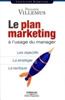 Philippe Villemus - Le plan marketing à l'usage du manager